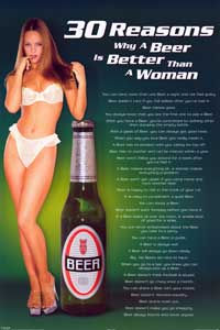 30 Reasons Why a Beer Is Better Than a Woman - Party/College Poster - 24 x 36 - Style C