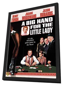 A Big Hand for the Little Lady - 11 x 17 Movie Poster - Style G - in Deluxe Wood Frame