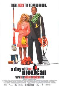A Day Without a Mexican - 43 x 62 Movie Poster - Bus Shelter Style A