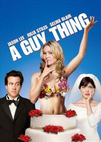 A Guy Thing - 11 x 17 Movie Poster - Style C