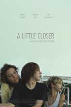 A Little Closer - 43 x 62 Movie Poster - Bus Shelter Style A