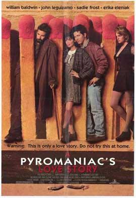 A Pyromaniac's Love Story - 11 x 17 Movie Poster - Style A