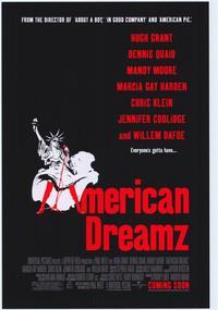 American Dreamz - 43 x 62 Movie Poster - Bus Shelter Style B