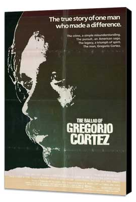 Ballad of Gregorio Cortez - 27 x 40 Movie Poster - Style A - Museum Wrapped Canvas