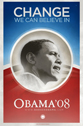 Barack Obama - (Change We Can Believe In) Campaign Poster 11 x 17