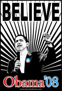 Barack Obama - (Obama '08 Believe ) Campaign Poster 11 x 17