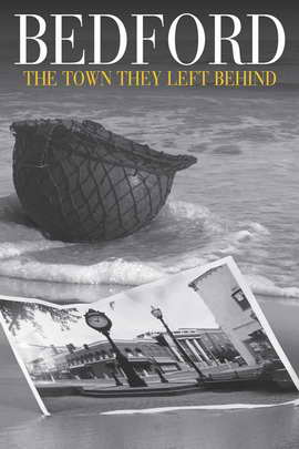 Bedford: The Town They Left Behind - 11 x 17 Movie Poster - Style A