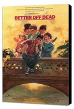 Better Off Dead - 27 x 40 Movie Poster - Style A - Museum Wrapped Canvas