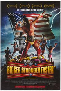 Bigger Stronger Faster - 43 x 62 Movie Poster - Bus Shelter Style A