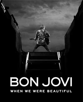 Bon Jovi: When We Were Beautiful - 43 x 62 Movie Poster - Bus Shelter Style A