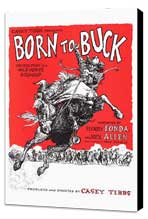 Born to Buck - 27 x 40 Movie Poster - Style A - Museum Wrapped Canvas