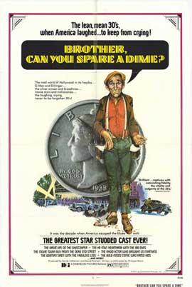 Brother Can You Spare a Dime - 11 x 17 Movie Poster - Style A