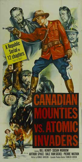 Canadian Mounties vs. Atomic Invaders - 11 x 17 Movie Poster - Style A