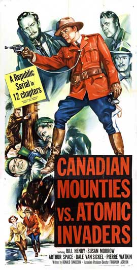 Canadian Mounties vs. Atomic Invaders - 11 x 17 Movie Poster - Style B