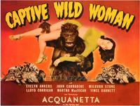 Captive Wild Woman - 43 x 62 Movie Poster - Bus Shelter Style A