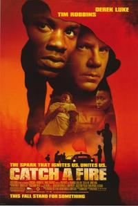 Catch a Fire - 43 x 62 Movie Poster - Bus Shelter Style A
