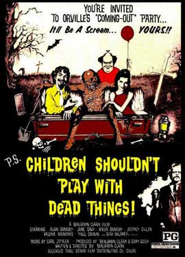 Children Shouldn't Play With Dead Things - 11 x 17 Movie Poster - Style B