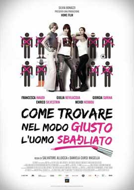 Come trovare nel modo giusto l'uomo sbagliato - 11 x 17 Movie Poster - Italian Style A