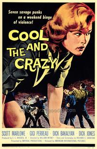 Cool and the Crazy - 43 x 62 Movie Poster - Bus Shelter Style A