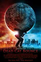 Dead Cat Bounce - 11 x 17 Movie Poster - Style A