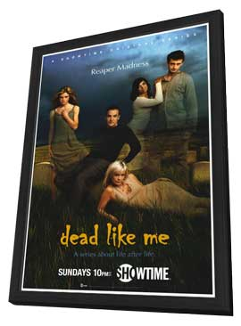 Dead Like Me - 27 x 40 TV Poster - Style A - in Deluxe Wood Frame