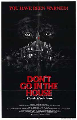 Don't Go in the House - 11 x 17 Movie Poster - Style A