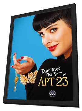 Don't Trust the B---- in Apartment 23 (TV) - 11 x 17 TV Poster - Style A - in Deluxe Wood Frame