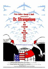 Dr. Strangelove, or: How I Learned to Stop Worrying and Love the Bomb - 43 x 62 Movie Poster - Bus Shelter Style A