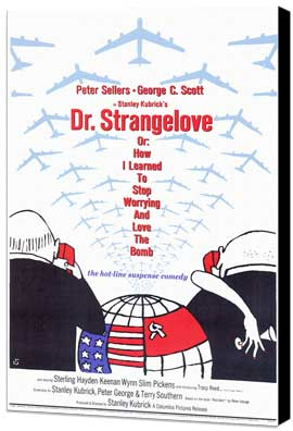 Dr. Strangelove, or: How I Learned to Stop Worrying and Love the Bomb - 27 x 40 Movie Poster - Style A - Museum Wrapped Canvas