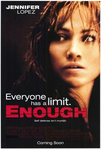 Enough - 43 x 62 Movie Poster - Bus Shelter Style A