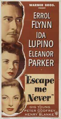 Escape Me Never - 20 x 40 Movie Poster - Style A
