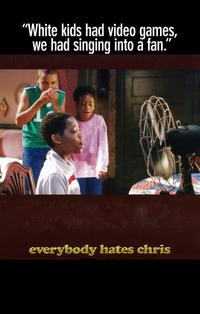 Everybody Hates Chris - 11 x 17 TV Poster - Style B