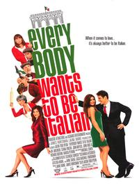 Everybody Wants to be Italian - 43 x 62 Movie Poster - Bus Shelter Style A