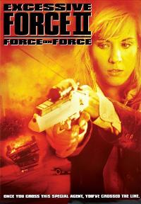 Excessive Force II: Force on Force - 11 x 17 Movie Poster - Style A