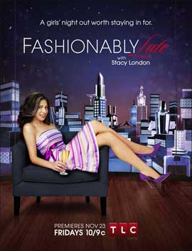 Fashionably Late with Stacy London (TV) - 11 x 17 TV Poster - Style A