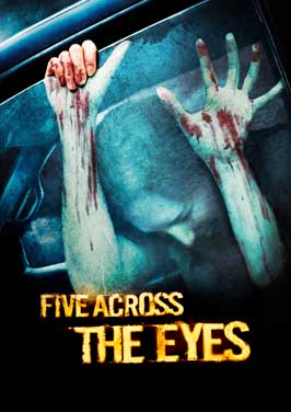 Five Across the Eyes - 11 x 17 Movie Poster - UK Style A