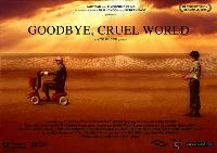 Goodbye, Cruel World - 43 x 62 Movie Poster - Bus Shelter Style A