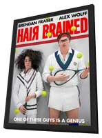 Hairbrained - 11 x 17 Movie Poster - Style A - in Deluxe Wood Frame