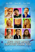 He's Way More Famous Than You - 11 x 17 Movie Poster - Style A