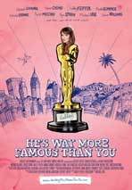 He's Way More Famous Than You - 11 x 17 Movie Poster - Style B
