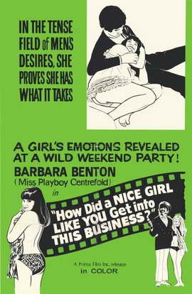 How Did a Nice Girl Like You Get Into This Business - 11 x 17 Movie Poster - Style A