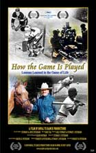 How the Game Is Played: Lessons Learned in the Game of Life - 11 x 17 Movie Poster - Style A