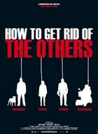 How to get Rid of the Others - 43 x 62 Movie Poster - Bus Shelter Style A