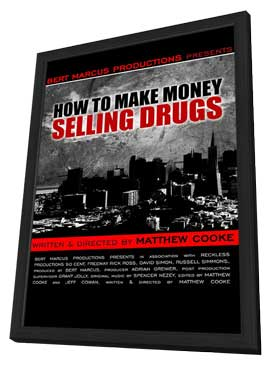 How to Make Money Selling Drugs - 27 x 40 Movie Poster - Style A - in Deluxe Wood Frame