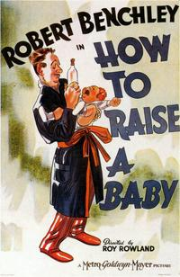 How to Raise a Baby - 43 x 62 Movie Poster - Bus Shelter Style A