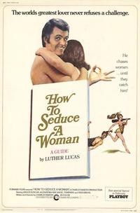 How to Seduce a Woman - 27 x 40 Movie Poster - Style A