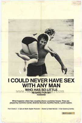 I Could Never Have Sex With Any Man Who Has So Little Respect For My Husband - 11 x 17 Movie Poster - Style A