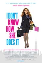 I Don't Know How She Does It - 11 x 17 Movie Poster - Style A