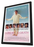 I Love You to Death - 11 x 17 Movie Poster - Style B - in Deluxe Wood Frame