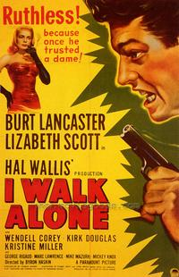 I Walk Alone - 43 x 62 Movie Poster - Bus Shelter Style A